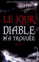Couverture du livre « Le jour où le diable m'a trouvée » de April Genevieve Tucholke aux éditions Black Moon