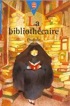 Couverture du livre « La Bibliothecaire » de Gudule aux éditions Hachette Jeunesse