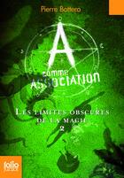 Couverture du livre « A comme association t.2 ; les limites obscures de la magie » de Pierre Bottero aux éditions Gallimard-jeunesse