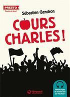 Couverture du livre « Cours, Charles ! » de Sebastien Gendron aux éditions Magnard
