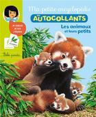 Couverture du livre « Ma petite encyclopédie en autocollants ; les animaux et leurs petits » de Andre Boos et Cecile Jugla et Nicole Vilette-Herrenschmidt aux éditions Lito