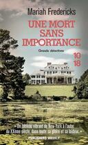 Couverture du livre « Une mort sans importance » de Mariah Fredericks aux éditions 10/18