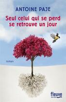 Couverture du livre « Seul celui qui se perd se retrouve un jour » de Antoine Paje aux éditions Fleuve Noir