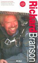 Couverture du livre « Richard Branson, L'Autobiographie » de Richard Branson aux éditions Scali