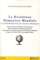 Couverture du livre « La révolution humaniste mondiale et la mondialisation des sciences humaines » de Jean Guilhot aux éditions De Broca