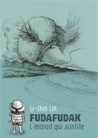 Couverture du livre « Fuda-Fudak ; l'endroit qui scintille » de Li-Chin Lin aux éditions Ca Et La