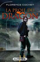 Couverture du livre « Altérés T.1 ; la proie du dragon » de Florence Cochet aux éditions Dreamland