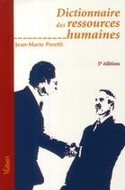 Couverture du livre « Dictionnaire des ressources humaines (5ème édition) » de Jean-Marie Peretti aux éditions Vuibert