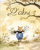 Couverture du livre « L'abri ; et si nous apprenions à accueillir l'autre ? » de Celine Claire aux éditions Bayard Jeunesse