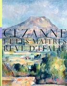 Couverture du livre « Cézanne et les maîtres. rêves d'Italie » de Collectif aux éditions Hazan
