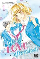 Couverture du livre « I fell in love after school T.1 » de Haruka Mitsui aux éditions Pika