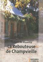 Couverture du livre « La rebouteuse de Champvieille » de Hubert De Maximy aux éditions Corps 16