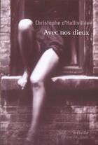 Couverture du livre « Avec nos dieux » de Christophe D' Hallivillee aux éditions Leo Scheer