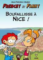 Couverture du livre « Frenchy et Fanny t.2 ; boufaillisse à Nice ! » de Jean-Frederic Minery aux éditions Ange