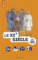 Couverture du livre « Le XXe siècle en BD » de Beatrice Veillon aux éditions Bayard Jeunesse