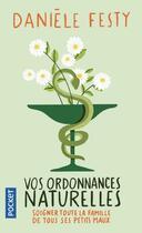 Couverture du livre « Vos ordonnances naturelles » de Daniele Festy aux éditions Pocket
