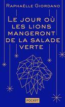 Couverture du livre « Le jour où les lions mangeront de la salade verte » de Raphaelle Giordano aux éditions Pocket