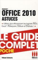 Couverture du livre « Office 2010 ; astuces » de Thibaud Schwartz aux éditions Micro Application