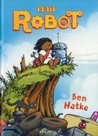 Couverture du livre « Petit robot » de Ben Hatke aux éditions Frimousse