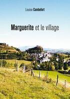 Couverture du livre « Marguerite et le village » de Louise Cambefort aux éditions Baudelaire