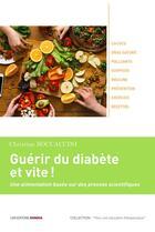 Couverture du livre « Guérir du diabète et vite ! une alimentation basée sur des preuves scientifiques » de Christian Boccaccini aux éditions Ovadia
