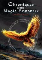 Couverture du livre « Chroniques d'une magie annoncée » de Nicolas Cluzeau aux éditions Midgard