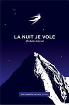 Couverture du livre « La nuit je vole » de Michele Astrud aux éditions Aux Forges De Vulcain