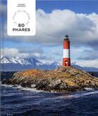 Couverture du livre « Le tour du monde en 80 phares » de Vincent Guigueno aux éditions Epa
