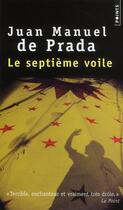 Couverture du livre « Le septième voile » de Juan Manuel De Prada aux éditions Points