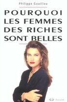 Couverture du livre « Pourquoi Les Femmes Des Riches Sont Belles Programmation Genetique Et Competition Sexuelle. » de Gouillou aux éditions Duculot