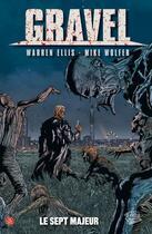 Couverture du livre « Gravel t.3 ; le sept majeur » de Raulo Caceres et Mike Wolfer et Oscar Jimenez et Warren Ellis aux éditions Panini