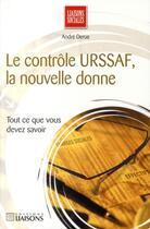 Couverture du livre « Le controle URSSAF, la nouvelle donne » de A Derue aux éditions Liaisons