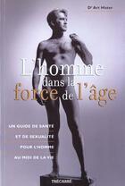 Couverture du livre « L'Homme Dans La Force De L'Age » de Hister aux éditions Trecarre