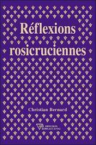 Couverture du livre « Réflexions rosicruciennes » de Christian Bernard aux éditions Diffusion Rosicrucienne