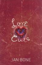Couverture du livre « Love Cuts » de Bone Ian aux éditions Penguin Books Ltd Digital