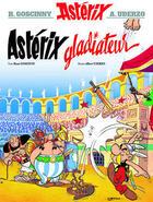 Couverture du livre « Astérix t.4 ; Astérix gladiateur » de Rene Goscinny et Albert Uderzo aux éditions Hachette
