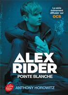 Couverture du livre « Alex Rider T.2 ; pointe blanche » de Anthony Horowitz aux éditions Hachette Jeunesse