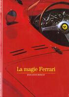 Couverture du livre « La Magie Ferrari » de Jean-Louis Moncet aux éditions Gallimard
