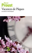 Couverture du livre « Vacances de Pâques et autres chroniques » de Marcel Proust aux éditions Gallimard