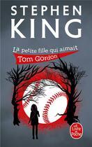 Couverture du livre « La petite fille qui aimait Tom Gordon » de Stephen King aux éditions Lgf