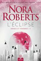 Couverture du livre « Abîmes et ténèbres t.1 ; l'éclipse » de Nora Roberts aux éditions J'ai Lu