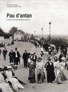 Couverture du livre « Pau d'antan ; à travers la carte postale ancienne » de Renee Mourgues aux éditions Herve Chopin