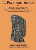 Couverture du livre « Le pays sous l'ecorce (extraits) » de Jacques Lacarriere aux éditions Voolume