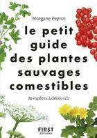 Couverture du livre « Le petit guide des plantes comestibles » de Lise Herzog et Morgane Peyrot aux éditions First