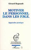 Couverture du livre « Motiver le personnel dans les pme » de Gerard Regnault aux éditions L'harmattan
