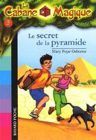 Couverture du livre « La cabane magique T.3 ; le secret de la pyramide » de Mary Pope Osborne aux éditions Bayard Jeunesse