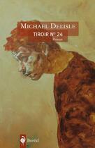 Couverture du livre « Tiroir n°. 24 » de Michael Delisle aux éditions Editions Boreal