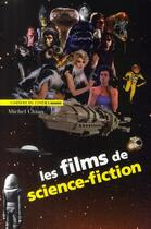 Couverture du livre « Les films de science-fiction » de Michel Chion aux éditions Cahiers Du Cinema