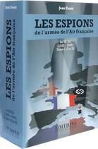 Couverture du livre « Les espions de l'armée de l'air » de Jean Danis aux éditions Hugues De Chivre