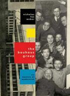 Couverture du livre « THE BAUHAUS GROUP - SIX MASTERS OF MODERNISM » de Nicholas Fox Weber aux éditions Knopf